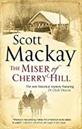 The Miser of Cherry Hill by Scott MacKay