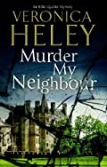 Murder My Neighbour by Veronica Heley