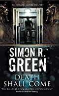 Death Shall Come by Simon R. Green
