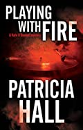 Playing with Fire by Patricia Hall