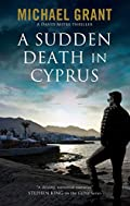 A Sudden Death in Cyprus by Michael Grant