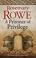 A Prisoner of Privilege by Rosemary Rowe