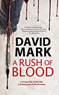 A Rush of Blood by David Mark