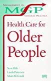 Health Care for Older People: Practitioner Perspectives in a Changing Society