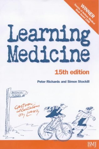 Learning Medicine: An Informal Guide to a Career  in Medicine Fifteenth Edition