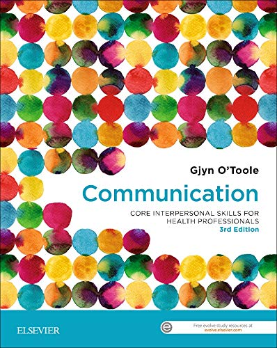 Communication : core interpersonal skills for health professionals / Gjyn O'Toole.