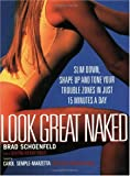 Look Great Naked : Slim Down, Shape Up and Tone Your Trouble Zones in Just 15 Minutes a Day