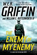 The Enemy of My Enemy by W. E. B. Griffin and William E. Butterworth IV