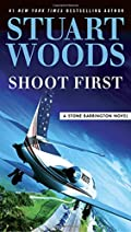 Shoot First by Stuart Woods