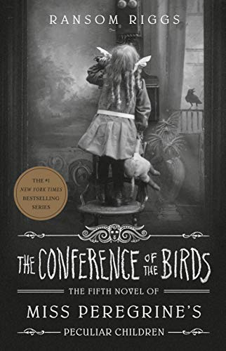 Read Now The Conference of the Birds (Miss Peregrine's Peculiar Children)