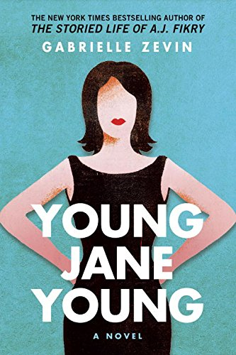 Young Jane Young : novel / Gabrielle Zevin.