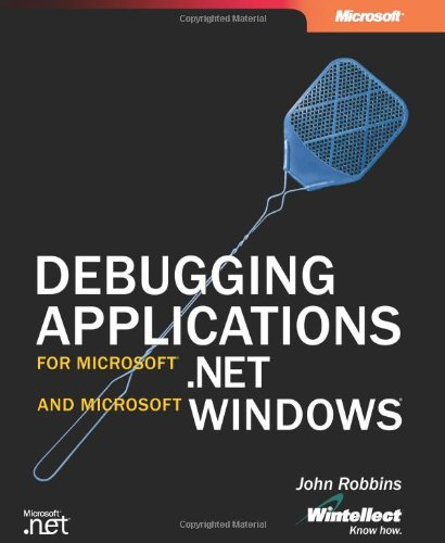 Debugging Applications for Microsoft .NET and Microsoft Windows (2nd Edition) (Developer Reference)