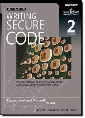 Writing Secure Code: Practical Strategies and Proven Techniques for Building Secure Applications in a Networked World (Developer Best Practices)