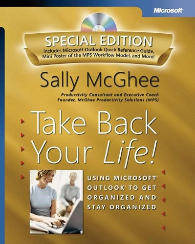 Take Back Your Life! Special Edition: Using Microsoft Outlook to Get Organized and Stay Organized: Using Microsoft(r) Outlook(r) to Get Organized and Stay Organized (Bpg-Other) - Sally McGhee