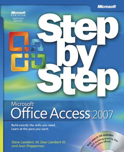 Microsoft Office Access 2007 Step by Step - Steve Lambert, M. Lambert, Joan Lambert
