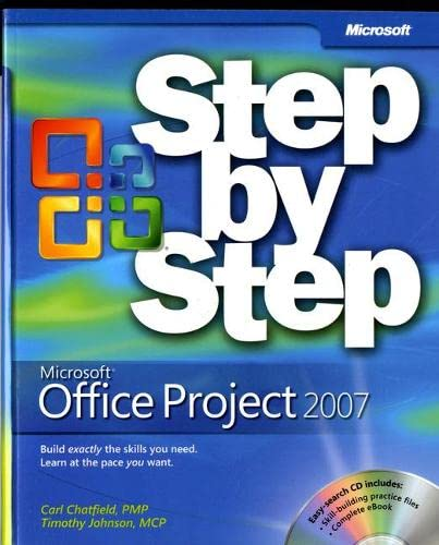 Microsoft Office Project 2007 Step by Step - Carl Chatfield, Timothy Johnson