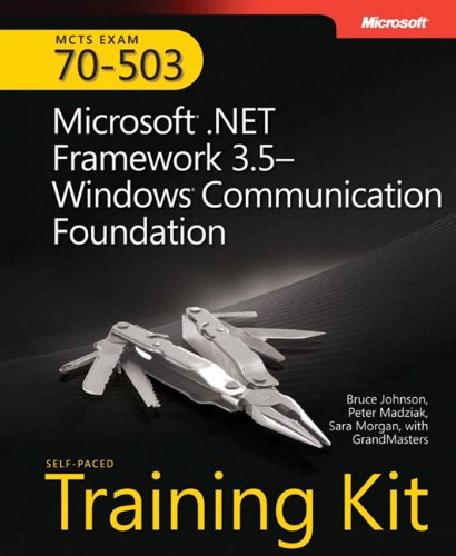 MCTS Self-Paced Training Kit (Exam 70-503): Microsoft® .NET Framework 3.5 Windows® Communication Foundation (Pro Certification)