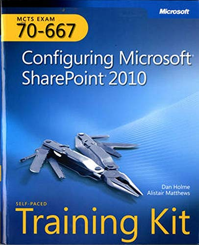 MCTS Self-Paced Training Kit (Exam 70-667): Configuring Microsoft SharePoint 2010 (Training Kits)