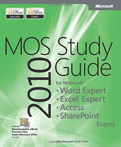 MOS 2010 Study Guide for Microsoft Word Expert, Excel Expert, Access, and SharePoint Exams (MOS Study Guide) - Geoff Evelyn, John Pierce