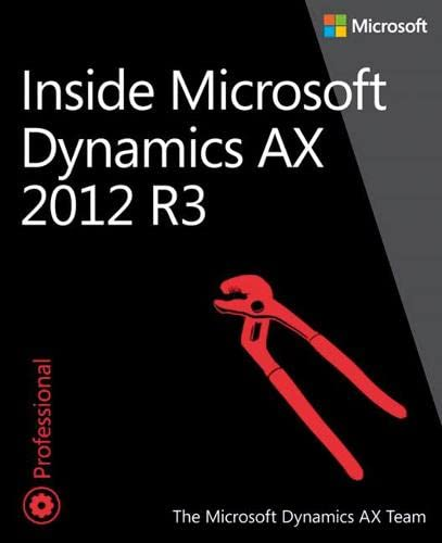 Inside Microsoft Dynamics AX 2012 R3 - The Microsoft Dynamics AX Team