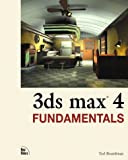 3ds max 4 Fundamentals by Ted Boardman