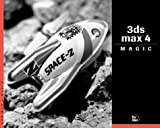 3ds max 4 Magic by Sean Bonney, Marcus Richardson (Contributor), Michael Reiser (Contributor), Laurent Abecassis, Marcus Richards
