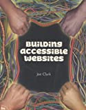 Building Accessible Websites (With CD-ROM)