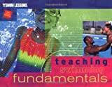 Teaching Swimming Fundamentals (Ymca Swim Lessons), written by Ymca of the USA