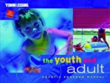 The Youth and Adult Aquatic Program Manual (Ymca Swim Lessons), written by Ymca of the USA