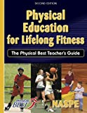 PHYSICAL EDUCATION FOR LIFELONG FITNESS : THE PHYSICAL BEST TEACHER'S GUIDE