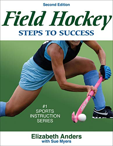 Field Hockey: Steps to Success - 2nd Edition (Steps to Success Sports Series) - Elizabeth Anders, Susan Myers