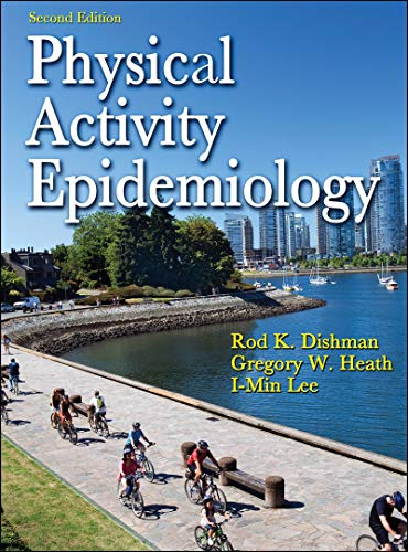 Physical Activity Epidemiology - 2nd Edition - Rod Dishman, Gregory Heath, I-Min Lee