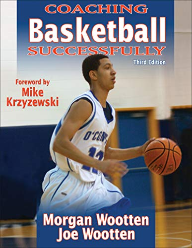 Coaching Basketball Successfully - 3rd Edition - Morgan Wootten, Joe Wootten