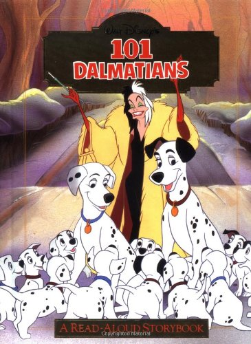 Disney's 101 Dalmatians : A Read-Aloud Storybook (Disney's Read-Aloud Storybooks)by LIZA BAKER