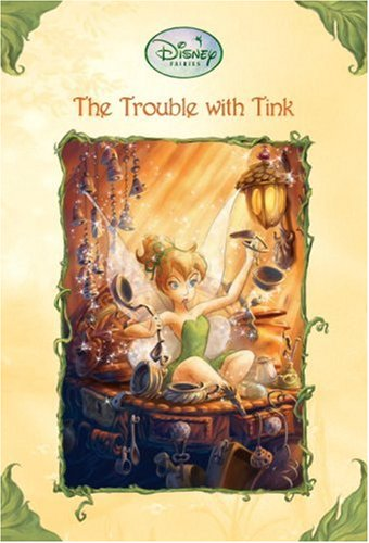 The Trouble With Tink (Disney Fairies), Thorpe, Kiki; Clarke, Judith H.