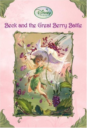 Beck and the Great Berry Battle (Disney Fairies), Driscoll, Laura