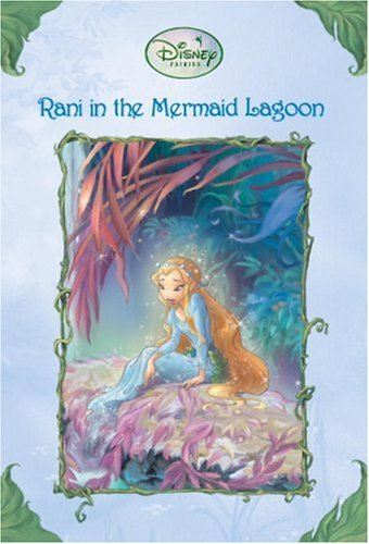 Rani in the Mermaid Lagoon (Disney Fairies), Lisa Papademetriou