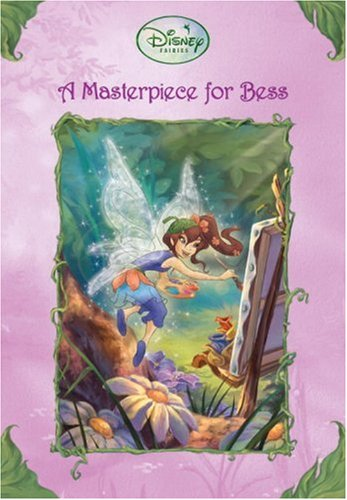 A Masterpiece for Bess (Disney Fairies), Bergen, Lara
