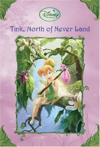 Tink, North of Never Land (Disney Fairies) (A Stepping Stone Book(TM)), Thorpe, Kiki