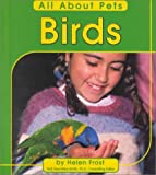 Birds (All About Pets)