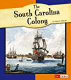 The South Carolina Colony (Fact Finders: the American Colonies)