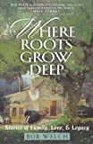 Where Roots Grow Deep