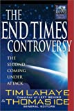 The End Times Controversy: The Second Coming Under Attack (Tim Lahaye Prophecy Library)/Tim LaHaye