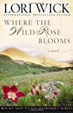 Where the Wild Rose Blooms (Rocky Mountain Memories)