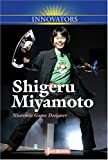Shigeru Miyamoto: Nintendo Game Designer (Innovators) by Jan Burns cover