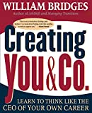 Buy Creating You & Co: Learn to Think Like the Ceo of Your Own Career from Amazon
