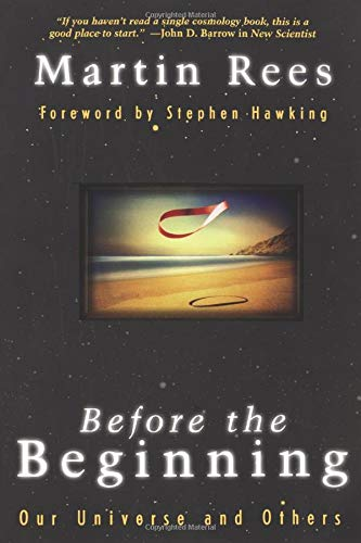 Before The Beginning: Our Universe And Others (Helix Books), by Rees, Martin