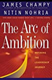 Buy The Arc of Ambition : Defining the Leadership Journey from Amazon