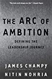 Buy The Arc of Ambition: Defining the Leadership Journey from Amazon