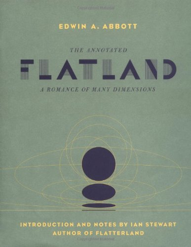 The   Annotated Flatland: A Romance of Many Dimensions by Edwin Abbott Abbott, Ian Stewart (Introduction)